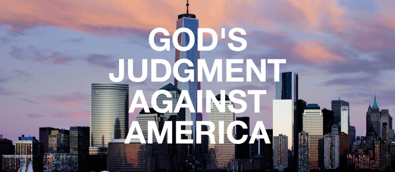 God's Judgment Against America