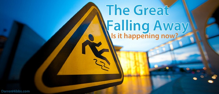 The Great Falling Away: Is It Happening Now?