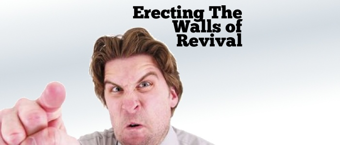 Erecting The Walls of Revival