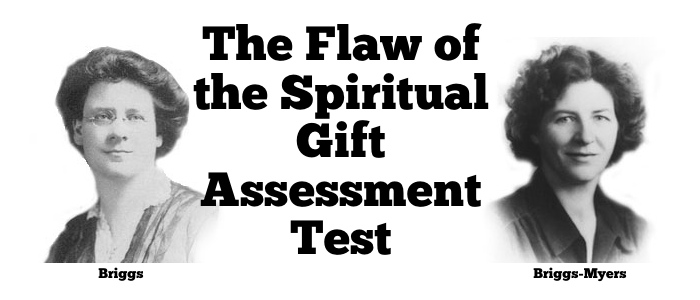 The Flaw of the Spiritual Gifts Assessment Test