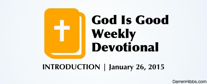 God Is Good Devotional – Introduction