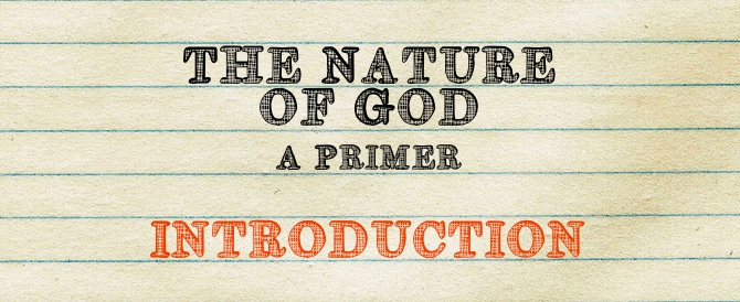 The Nature of God – Introduction