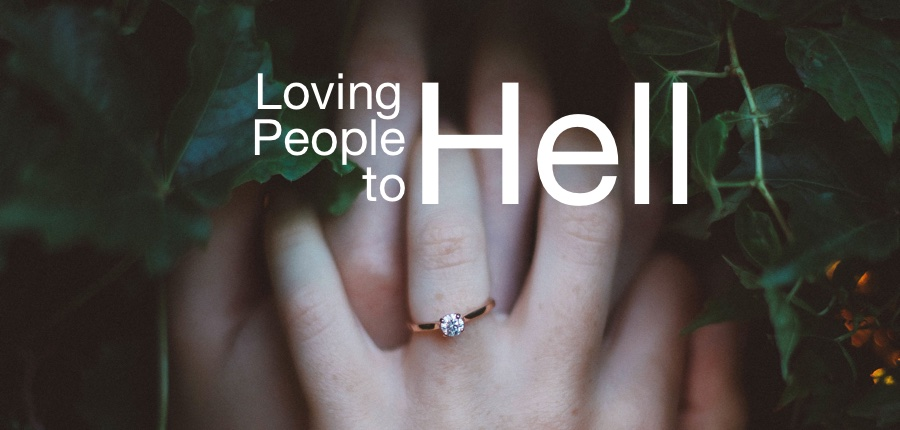 Loving People To Hell