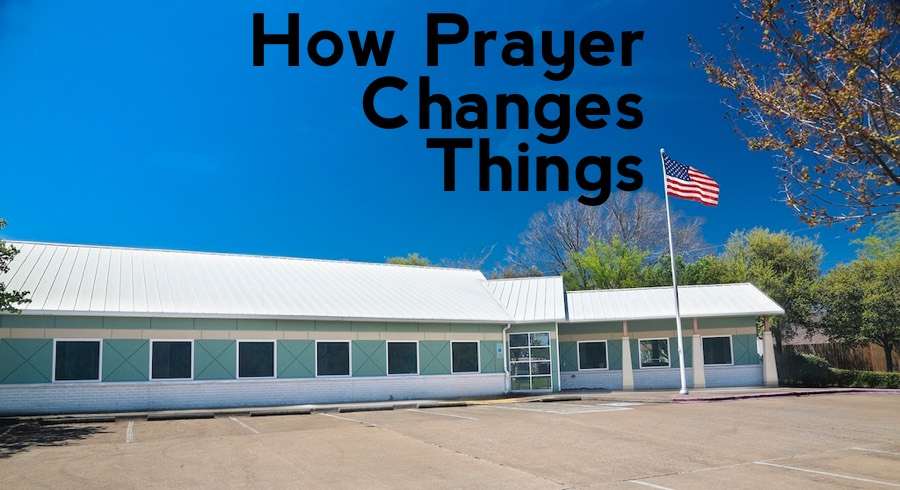 How Prayer Changes Things